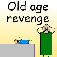 Old age revenge
